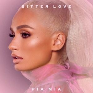 Pia Mia - Bitter Love